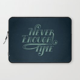 Never Enough Time Laptop Sleeve
