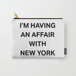 I'm having an affair with New York Carry-All Pouch