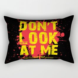 Don't Look At Me - Quote from Illuminae by Jay Kristoff and Amie Kaufman Rectangular Pillow