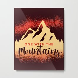 One With The Mountains Metal Print
