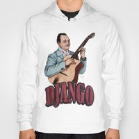 django Hoodies featuring Django Reinhardt by Daniel Cash