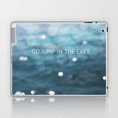 Go Jump In The Lake Laptop & iPad Skin