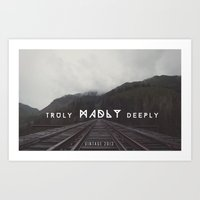 Truly Madly Deeply Series Art Print