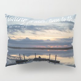 Fishing Reflection with Quote Pillow Sham