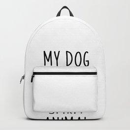 My Dog Is My Spirit Animal | Dog gift idea Backpack