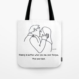 Kissing is Better When You Use Your Tongue (And Your Soul) Tote Bag