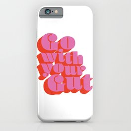 Go With Your Gut - Bold Typography - Pink & Red iPhone Case