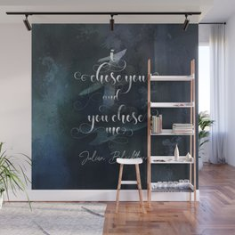 I chose you and you chose me. Julian Blackthorn. Lord of Shadows. Wall Mural
