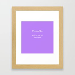 Rule 9 Here and Now Framed Art Print