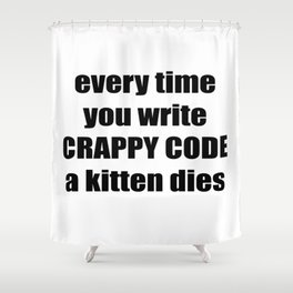 CRAPPY CODE Shower Curtain