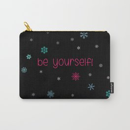 Be Yourself Snowflake Carry-All Pouch