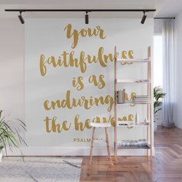 Your faithfulness is as enduring as the heavens. PSALM 89:1-2 Wall Mural