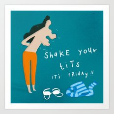 Shake your t*ts Art Print