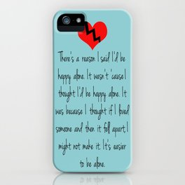 It's Easier To Be Alone iPhone Case