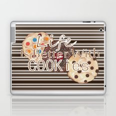 Life Is Better With Cookies Laptop & iPad Skin