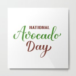 National Avocado Day calligraphy hand lettering  Metal Print