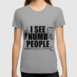 I See Numb People Funny Dental Pun Dentist Humor Black T-shirt