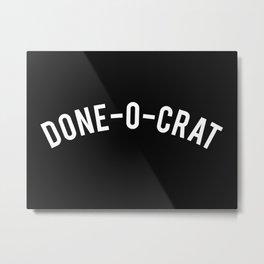 Done-o-crat  Metal Print