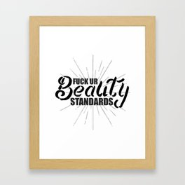 Fuck Ur Beauty Standards Framed Art Print