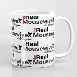 Real Mousewives Repeating Coffee Mug