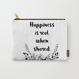 Happiness is real, when shared Carry-All Pouch