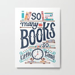 So Many Book So Little Time Merch Metal Print