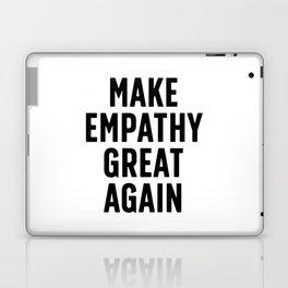 Make Empathy Great Again Laptop & iPad Skin