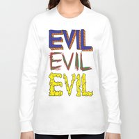 evil Long Sleeve T-shirts featuring Evil by Michael Interrante
