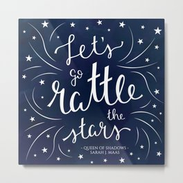 Let's go Rattle the Stars Metal Print