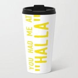 """You had me at """"HALLA"""" Travel Mug"""