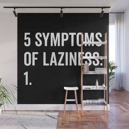 Symptoms Of Laziness Funny Quote Wall Mural