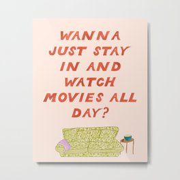 Watch Movies All Day Metal Print