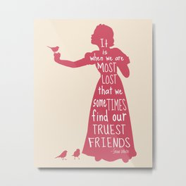 It is When We are Most Lost We Find our Truest Friends - Snow White Metal Print
