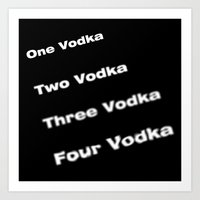 vodka Art Prints featuring vodka vodka vodka by smartphone_cases