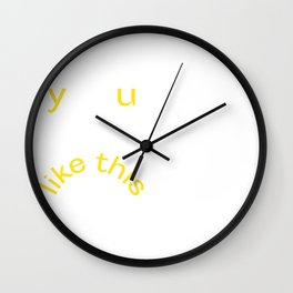 Y U LIKE THIS Frowny Face in Lemon Yellow Wall Clock