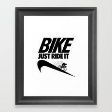 Just Ride It Framed Art Print