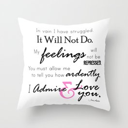 I Admire & Love you - Mr Darcy quote from Pride and Prejudice by Jane Austen Throw Pillow