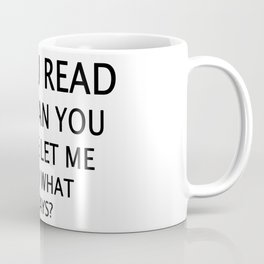 If you can read this .... Coffee Mug