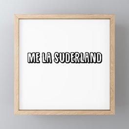 Me la suderland (Me la suda) (I don't give a fuck) Framed Mini Art Print