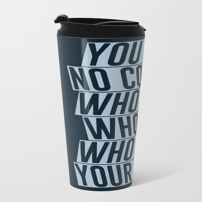 Who Lives, Who Dies, Who Tells Your Story #2 Metal Travel Mug