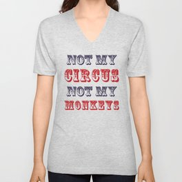 NOT MY CIRCUS NOT MY MONKEYS (Color) Unisex V-Neck