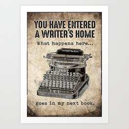 Writer Writing You Have Entered A Writer's Home Art Print