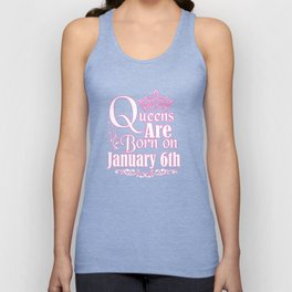 Queens Are Born On January 6th Funny Birthday T-Shirt Unisex Tank Top