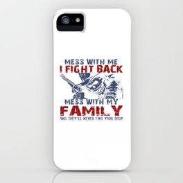 DON'T MESS MY FAMILY! iPhone Case