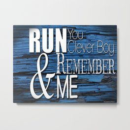 Run you clever boy - Doctor Who  Metal Print