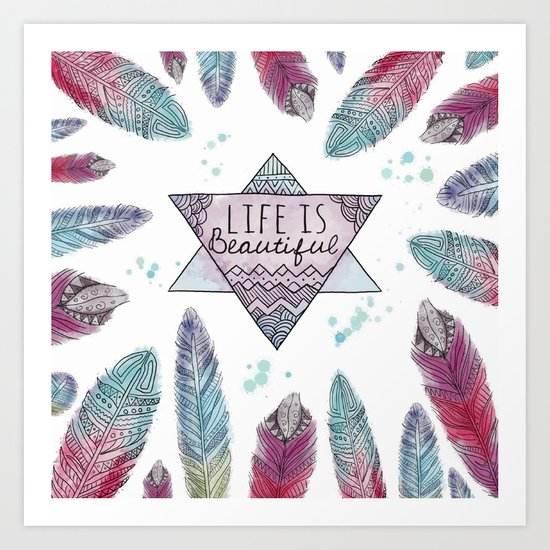 Life is beautiful (watercolor boho feathers) Art Print