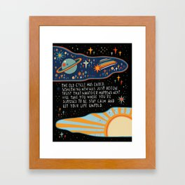 The old cycle has ended Framed Art Print