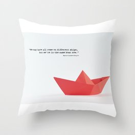 We are all in the same boat now Throw Pillow