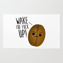 Wake The Fuck Up - Coffee Bean Rug