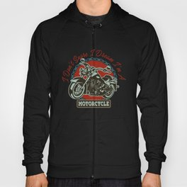 I DON'T SNORE I DREAM I'M A MOTORCYCLE Hoody